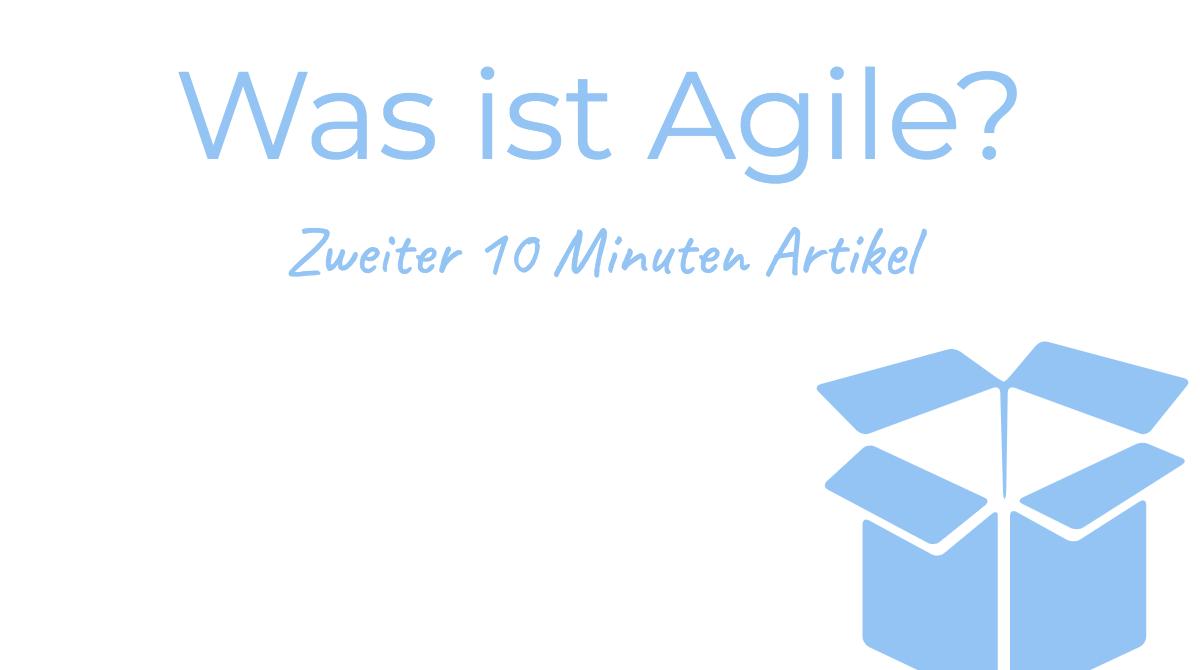 Was ist Agile?