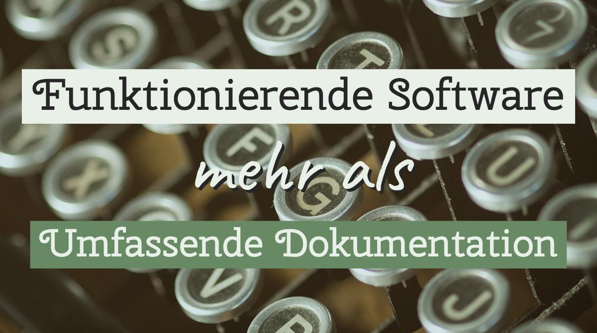 Funktionierende Software mehr als umfassende Dokumentation