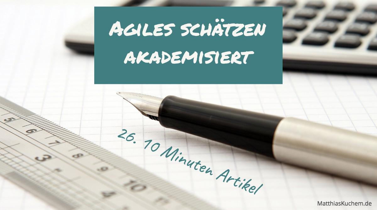 Agiles schätzen akademisiert
