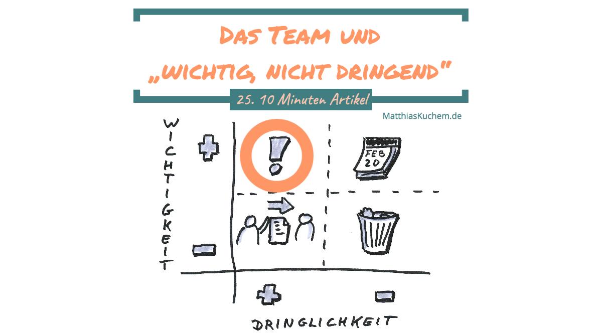 """Das Team und """"wichtig, nicht dringend"""""""