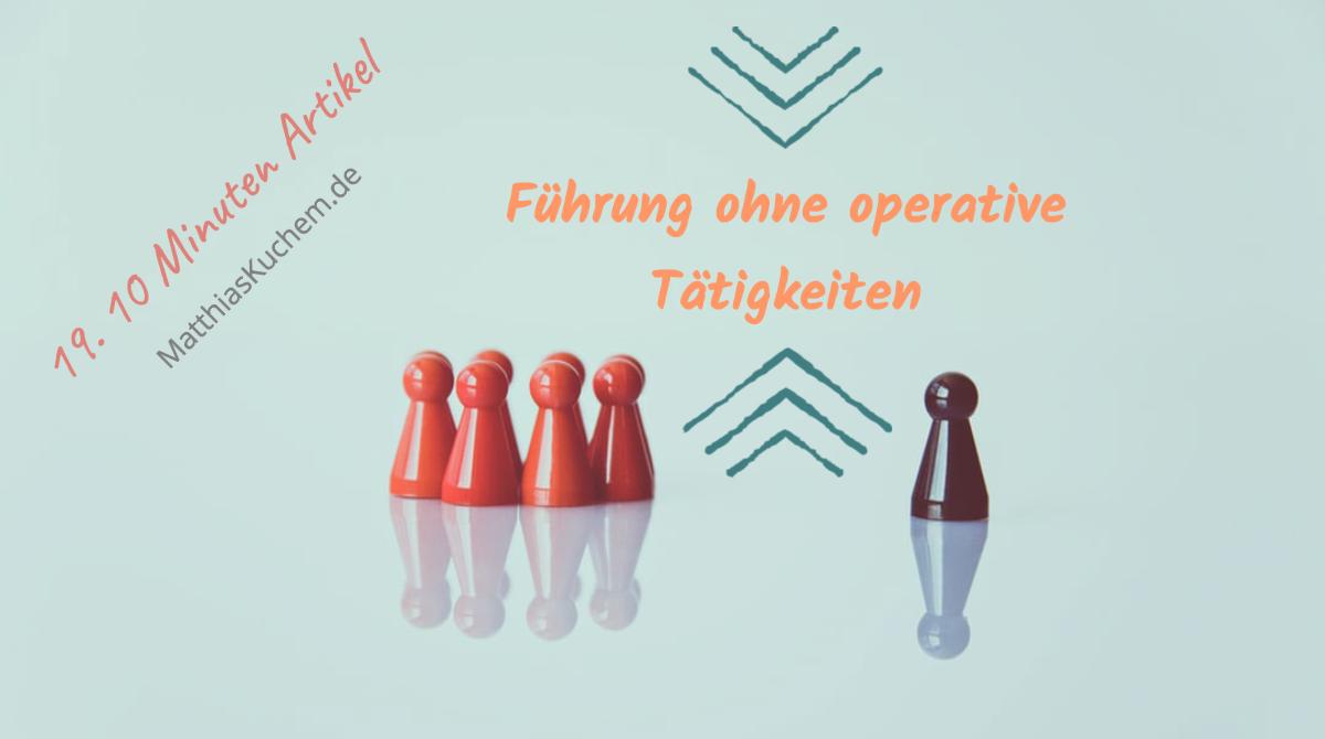 Führung ohne operative Tätigkeiten