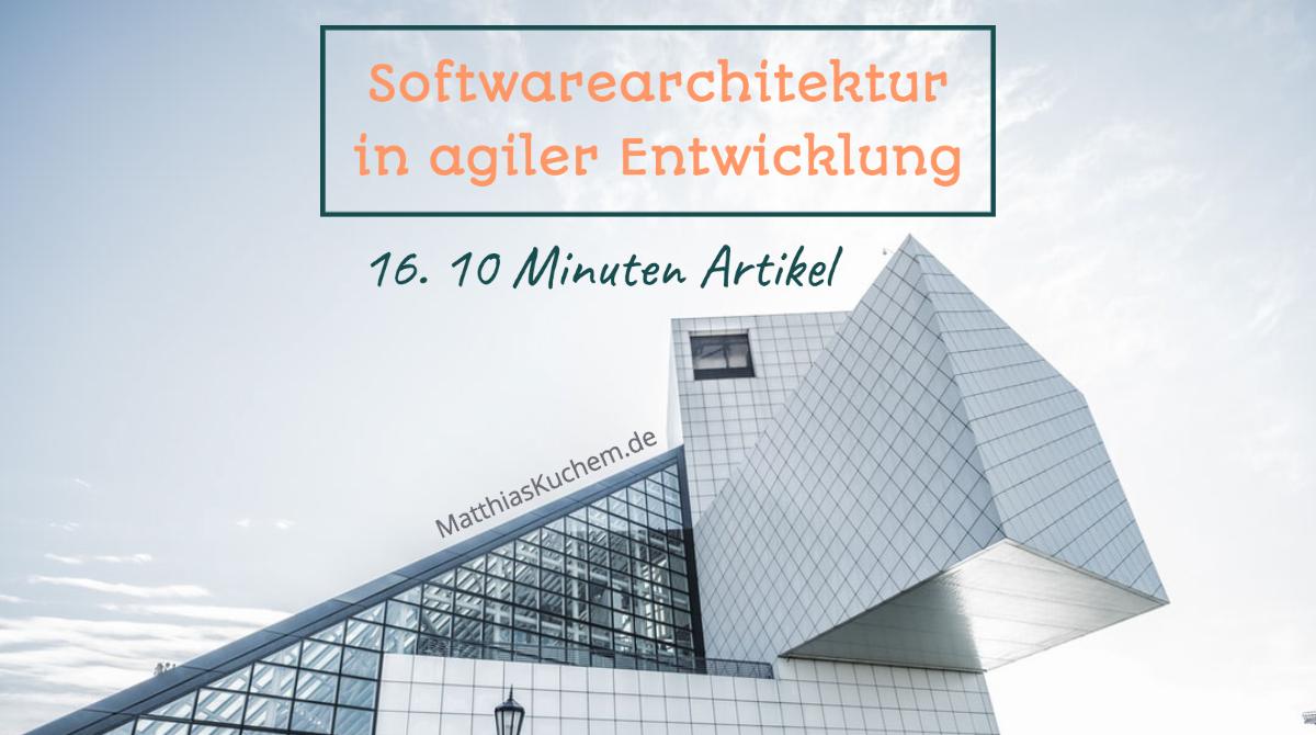 Softwarearchitektur in agiler Entwicklung